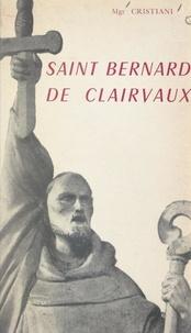 Léon Cristiani - Saint Bernard de Clairvaux (1090-1153).