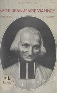 Léon Cristiani - Saint Jean-Marie Vianney, curé d'Ars (1786-1859).
