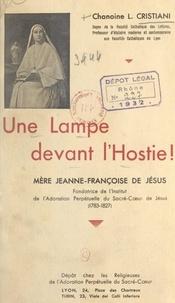 Léon Cristiani et Fleury Lavallée - Une lampe devant l'Hostie : mère Jeanne-Françoise de Jésus, fondatrice de l'Institut de l'Adoration perpétuelle du Sacré-Cœur de Jésus (1783-1827).