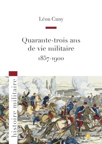 Quarante-trois ans ans de vie militaire (1857-1900)