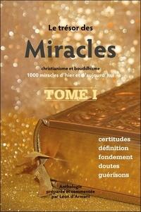 Léon d' Armani - Le Trésor des Miracles - Christianisme et bouddhisme, 1000 miracles d'hier et d'aujourd'hui. Tome 1.