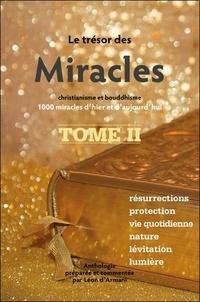 Léon d' Armani - Le trésor des miracles - Christianisme et bouddhisme, 1000 miracles d'hier et d'aujourd'hui. Tome 2.