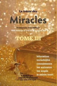 Léon d' Armani - Le trésor des Miracles - Christianisme et bouddhisme, 1000 miracles d'hier et d'aujourd'hui. Tome 3.