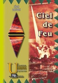 Léon Daudet - Ciel de feu.