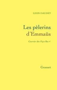 Léon Daudet - Les pélerins d'Emmaüs - Courrier des Pays-Bas.