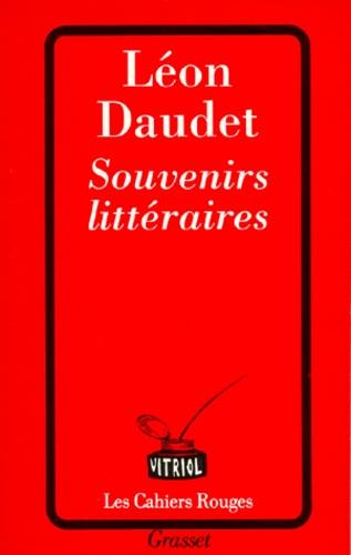 Léon Daudet - Souvenirs littéraires.