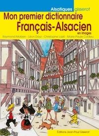 Léon Daul et Christophe Lazé - Mon premier dictionnaire français-alsacien en images.