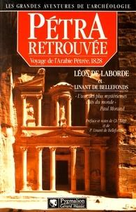 Léon de Laborde et Louis-M-A Linant de Bellefonds - Pétra retrouvée - Voyage de l'Arabie Pétrée, 1828.