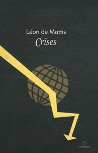 Léon de Mattis - Crises.