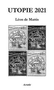 Léon de Mattis - Utopie 2021.