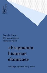 Léon De Meyer et Hermann Gasche - «Fragmenta historiae elamicae» - Mélanges offerts à M.-J. Steve.