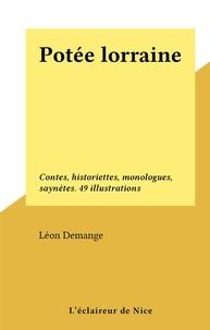 Léon Demange - Potée lorraine - Contes, historiettes, monologues, saynètes. 49 illustrations.