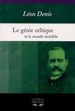 Léon Denis - Le Génie Celtique et le monde invisible.