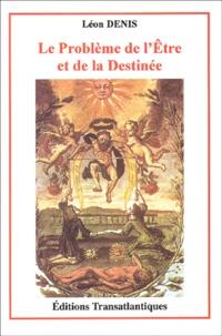 Léon Denis - Le problème de l'Etre et de la Destinée.