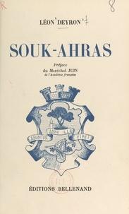 Léon Deyron et Alphonse Juin - Souk-Ahras.