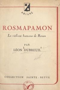 Léon Dubreuil et Pierre Trahard - Rosmapamon.