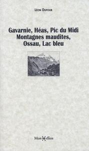 Léon Dufour - Gavarnie, Héas, Pic du Midi, Montagnes Maudites, Ossau, Lac Bleu.