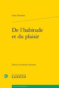 Léon Dumont - De l'habitude et du plaisir.