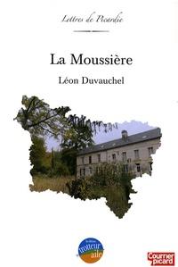 Léon Duvauchel - La Moussière - Roman forestier du Valois.