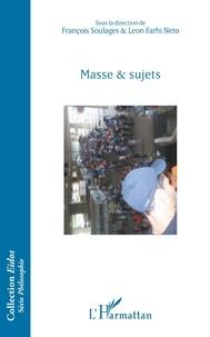 Leon Farhi Neto et François Soulages - Masse & sujets.