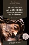Léon Faure - Les passions de Marthe Robin - Relatées par le Père Faure, curé de Châteauneuf.