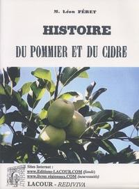 Léon Féret - Histoire du pommier et du cidre.
