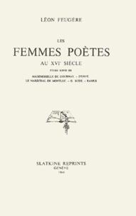 Léon Feugère - Les femmes poètes au XVIe siècle.