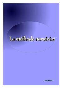 Léon Flavy - CAHIER DE VACANCES : METHODE NOVATRICE.
