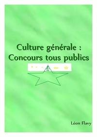 Léon Flavy - CULTURE GENERALE AUX CONCOURS 2017 - CULTURE GENERALE AUX CONCOURS.