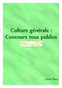 Léon Flavy - CULTURE GENERALE, CONCOURS, TOUT PUBLIC, 2021, 2022 *****.