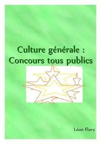 Léon Flavy - LA CLE DE LA CULTURE GENERALE ***** - CULTURE GENERALE 2019, 2020****.