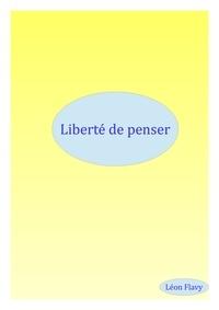 Léon Flavy - LIBERTE DE PENSER *** - CAHIER DE VACANCES ADULTES.