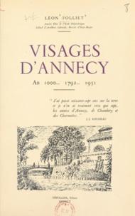 Léon Folliet - Visages d'Annecy - An 1000, 1792, 1951.