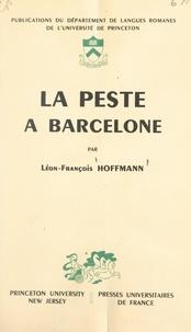 Léon-François Hoffmann - En marge de l'histoire politique et littéraire de la France sous la Restauration : la peste à Barcelone.