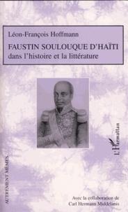 Léon-François Hoffmann - Faustin Soulouque d'Haïti dans l'histoire et la littérature.
