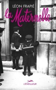 Léon Frapié - La Maternelle.