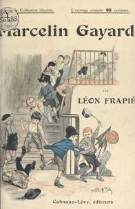 Léon Frapié et  Lobel-Riche - Marcelin Gayard.