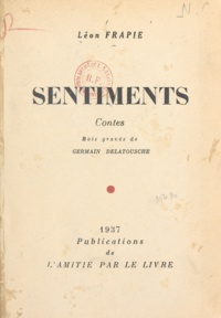 Léon Frapié et Germain Delatousche - Sentiments.