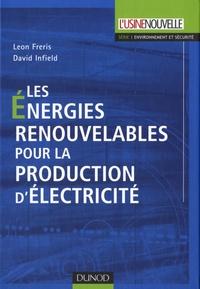 Leon Freris et David Infield - Les énergies renouvelables pour la production d'électricité.