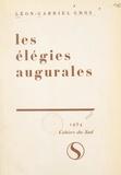 Léon-Gabriel Gros - Les élégies augurales.