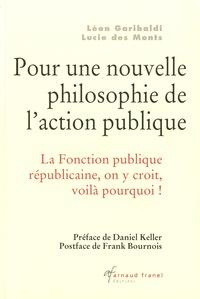 Léon Garibaldi - Pour une nouvelle philosophie de l'action publique - La fonction républicaine on y croit, voilà pourquoi !.