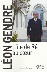 Léon Gendre - L'île de Ré au coeur.