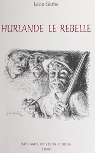 Léon Gerbe - Hurlande le rebelle.