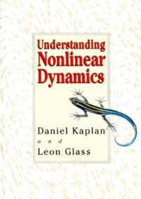 Leon Glass et Daniel Kaplan - UNDERSTANDING NONLINEAR DYNAMICS.
