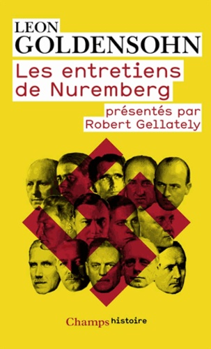 Leon Goldensohn - Les entretiens de Nuremberg - Conduits par Leon Goldensohn.