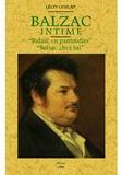 Léon Gozlan - Balzac intime : Balzac en pantoufles, Balzac chez lui.