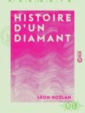 Léon Gozlan - Histoire d'un diamant.