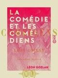 Léon Gozlan - La Comédie et les Comédiens.
