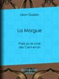 Léon Gozlan - La Morgue - Paris ou le Livre des Cent-et-Un.