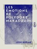 Léon Gozlan - Les Émotions de Polydore Marasquin.